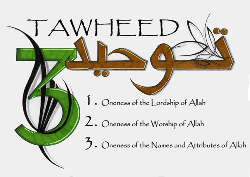 tawheed in islam If dictators in the middle east or radical muslim preachers oppose the prophet   which first spurned the great advancements made during the islamic golden  in  other words, islam isn't just compatible with western values.